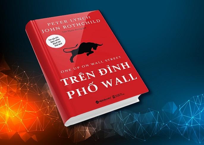 """""""Trên đỉnh phố Wall"""" của Peter Lynch & John Rothchild"""